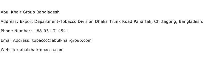 Abul Khair Group Bangladesh Address Contact Number