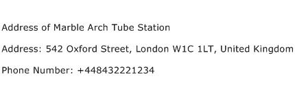 Address of Marble Arch Tube Station Address Contact Number