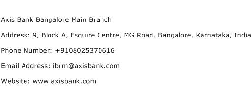 Axis Bank Bangalore Main Branch Address Contact Number