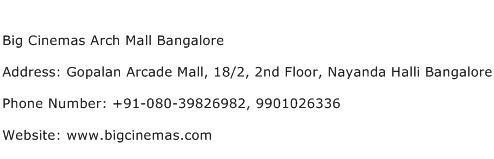 Big Cinemas Arch Mall Bangalore Address Contact Number