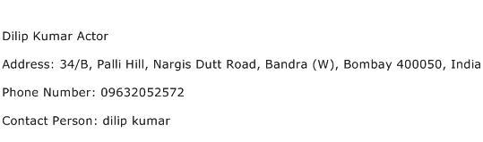 Dilip Kumar Actor Address Contact Number