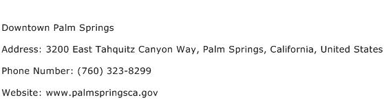 Downtown Palm Springs Address Contact Number