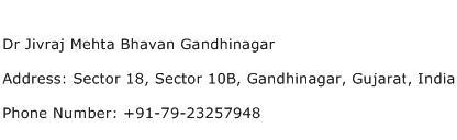 Dr Jivraj Mehta Bhavan Gandhinagar Address Contact Number