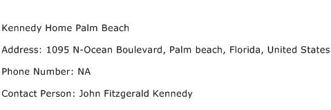 Kennedy Home Palm Beach Address Contact Number