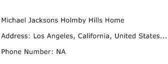 Michael Jacksons Holmby Hills Home Address Contact Number