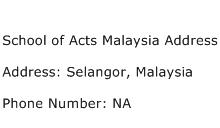 School of Acts Malaysia Address Address Contact Number