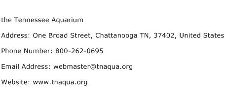 the Tennessee Aquarium Address Contact Number